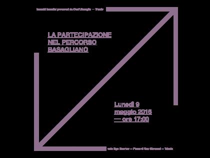 La partecipazione nel percorso basagliano / maggio 2016