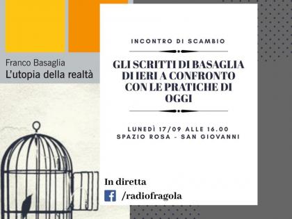 Gli scritti di Basaglia di ieri a confronto con le pratiche di oggi: un dibattito a partire dal testo L'Utopia della realtà / settembre 2018