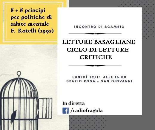 Letture basagliane. Ciclo di letture critiche: un dibattito a partire dal testo 8+8 principi per politiche di salute mentale/ novembre 2018