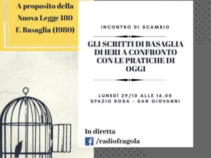 Gli scritti di Basaglia di ieri a confronto con le pratiche di oggi: un dibattito a partire dal testo A proposito della nuova legge 180/ ottobre 2018