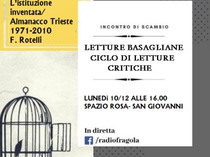 Letture basagliane. Ciclo di letture critiche: un dibattito a partire dal testo L'istituzione inventata. Almanacco Trieste 1971-2010/ dicembre 2018