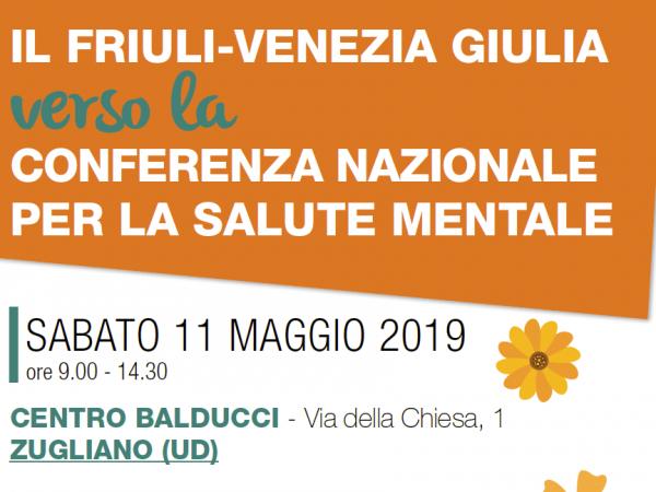 Il Friuli-Venezia Giulia verso la Conferenza nazionale per la salute mentale / Zugliano (Ud), maggio 2019