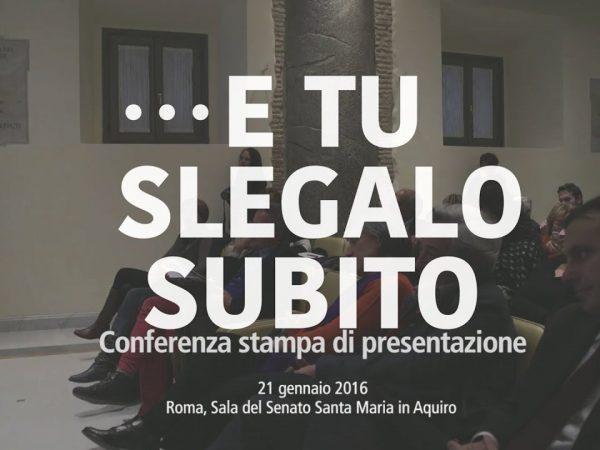 Conferenza stampa di presentazione della Campagna nazionale …e tu slegalo subito / Roma, gennaio 2016